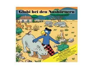 CD Globi bei den Nashörnern